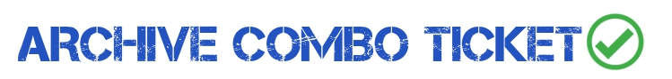 ARCHIVE COMBO TICKET